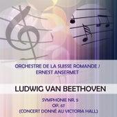 Orchestre de la Suisse Romande / Ernest Ansermet play: Ludwig van Beethoven: Symphonie Nr. 5, op. 67 (Concert donné au Victoria Hall) von Orchestre de la Suisse Romande