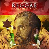 Reggae Higher Meditation by Various Artists