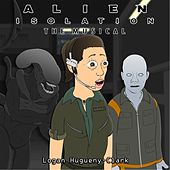 Alien Isolation the Musical by Logan Hugueny-Clark