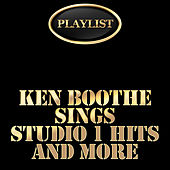 Playlist Ken Boothe Sings Studio 1 Hits and More de Various Artists
