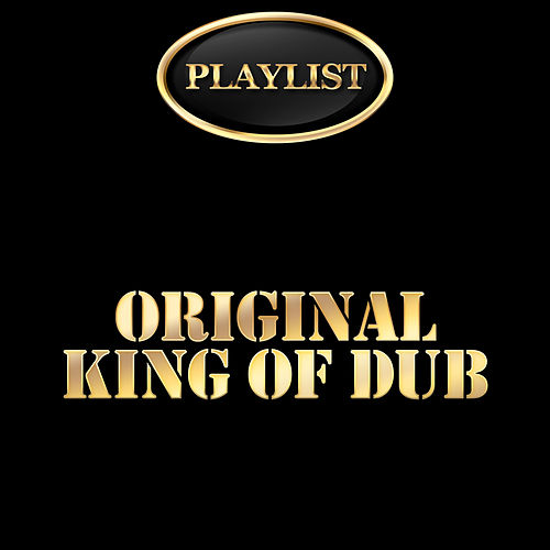 Playlist Original King of Dub by Various Artists