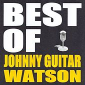 Best of Johnny Guitar Watson von Johnny 'Guitar' Watson