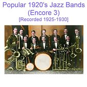 Popular 1920's Jazz Bands (Encore 3) [Recorded 1925-1930] by Various Artists