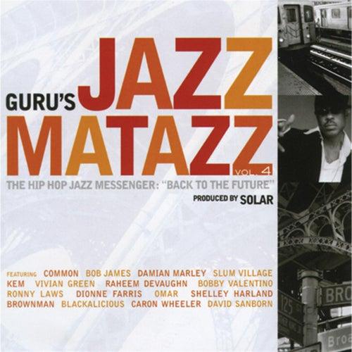 Jazzmatazz 4 The Hip Hop Jazz Messenger 'Back To The Future' by Guru