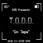 On Tape by Todd