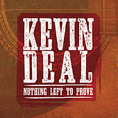 Nothing Left to Prove by Kevin Deal