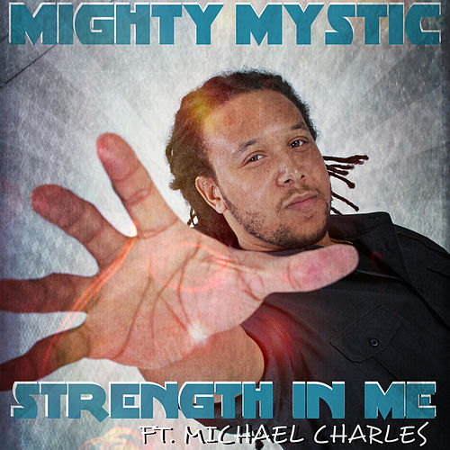 The Strength In Me by Mighty Mystic
