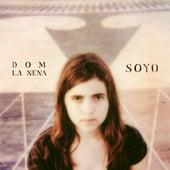 Soyo de Dom La Nena