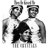 Then He Kissed Me de The Crystals