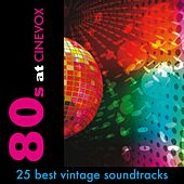 80s @ Cinevox (25 Best Vintage Soundtracks 1980 - 1989) by Various Artists