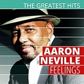 THE GREATEST HITS: Aaron Neville - Feelings by Various Artists