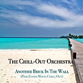 Another Brick in the Wall (Pink Floyd Meets Chill-Out) by The Chill-Out Orchestra