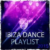 Ibiza Dance Playlist 2015 (50 Essential EDM Electro Latin House Hits) von Various Artists