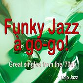 Funky Jazz à go-go! (Great singles from the '70s!) by Various Artists