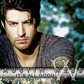 It's All Good by Austin Webb