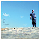 Out of the Ordinary by Graham Kendrick