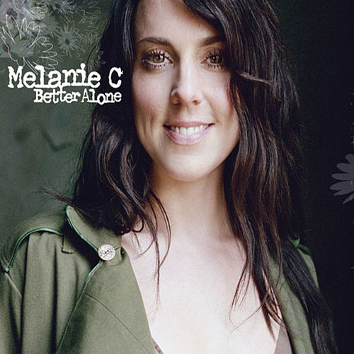 Better Alone by Melanie C