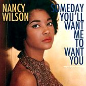 Someday You'll Want Me to Want You de Nancy Wilson