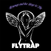 Revenge and the Urge to Fly von Flytrap