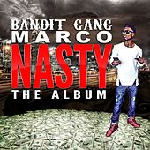 Nasty The Album by Bandit Gang Marco