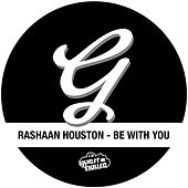 Be with You (J Paul Getto Remixes) by RaShaan Houston