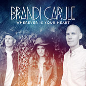Wherever Is Your Heart de Brandi Carlile