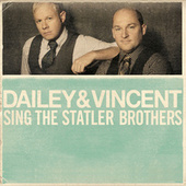 Dailey & Vincent Sing The Statler Brothers by Dailey & Vincent