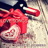 Love Songs for Romantic Dinners by Love Songs