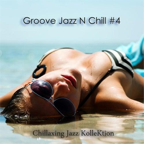 Groove Jazz N Chill #4 by Chillaxing Jazz Kollektion