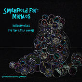 Marbles: Instrumentals for the Little Cinema by Smithfield Fair