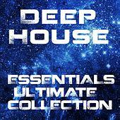 Deep House Essentials Ultimate Collection by Various Artists