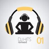 DJ Hits Remixed, Vol. 1 by Various Artists