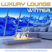 Luxury Lounge Winter (Cool Chillout Masterpieces for the Cold Season) by Various Artists