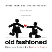 Old Fashioned (Original Soundtrack Album) by Various Artists