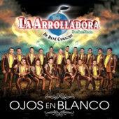 Ojos En Blanco by La Arrolladora Banda El Limon