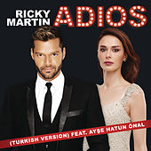 Adiós (Turkish Version) de Ricky Martin