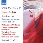 STRAVINSKY: Later Ballets (Stravinsky, Vol. 9) by Various Artists