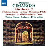 CIMAROSA: Overtures, Vol. 2 by Kevin Mallon