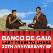 Last Train to Lhasa by Banco de Gaia