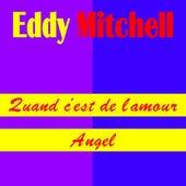 Quand c'est de l'amour de Eddy Mitchell