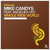 Whole Wide World von Mike Candys