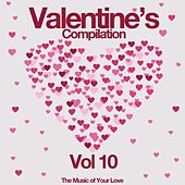 Valentine's Compilation, Vol. 10 (The Music of Your Love) de Various Artists