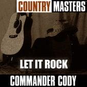 Country Masters: Let It Rock de Commander Cody