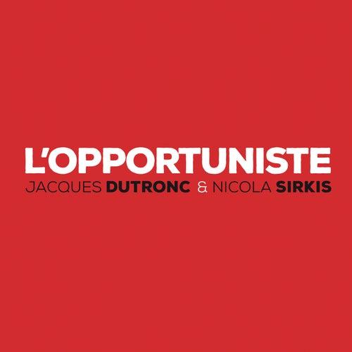 L'opportuniste by Jacques Dutronc