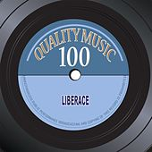 Quality Music 100 (100 Recorded Remastered) de Liberace