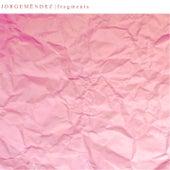 Fragments von Jorge Méndez