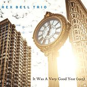 It Was a Very Good Year (1915) de Rex Bell Trio