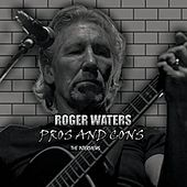 Pros And Cons by Roger Waters