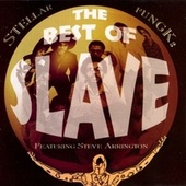 Stellar Fungk:  The Best Of Slave, Featuring Steve Arrington by Slave