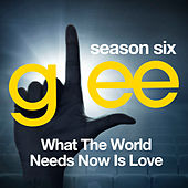 Glee: The Music, What the World Needs Now is Love de Glee Cast